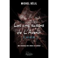 Les cinq saisons de l'Avenir Tome 2 - Michel Bélil