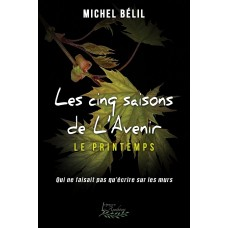 Les cinq saisons de l'Avenir Tome 3 - Michel Bélil