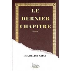 Le dernier chapitre - Micheline Guay