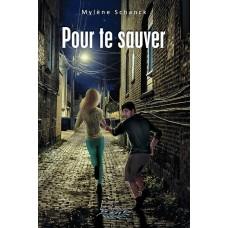 Pour te sauver - Mylène Schanck