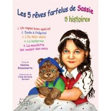 Les 5 rêves farfelus de Sassie - Nadine Bissonnette