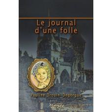 Le journal d'un folle – Pauline Drouin Degorgue