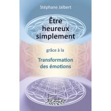 Être heureux simplement (version numérique EPUB) - Stéphane Jalbert