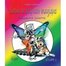 Simon le papillon magique rencontre Juliette vol.2 - Sylvie Gélinas