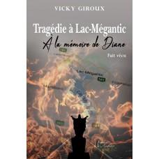 Tragédie à Lac-Mégantic – À la mémoire de Diane – Vicky Giroux
