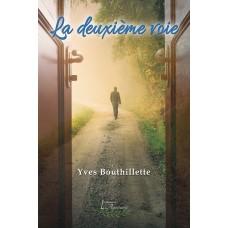 La deuxième voie - Yves Bouthillette